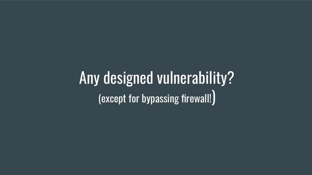 Any designed vulnerability? (except for bypassi...
