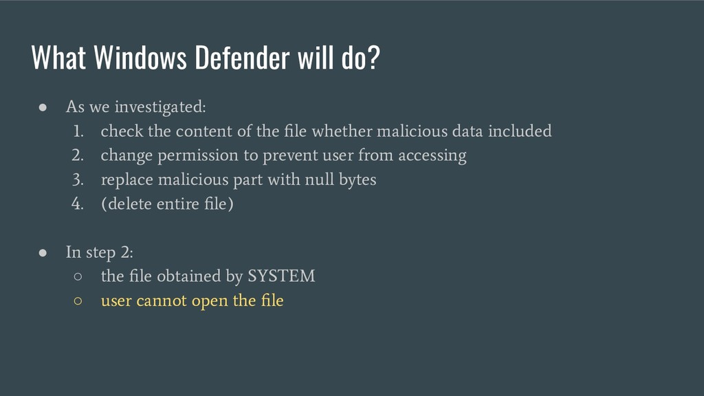 What Windows Defender will do? ● As we investig...