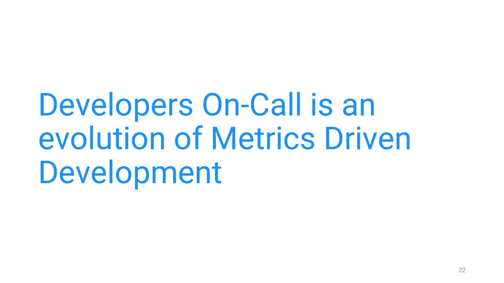 Developers On-Call is an evolution of Metrics D...