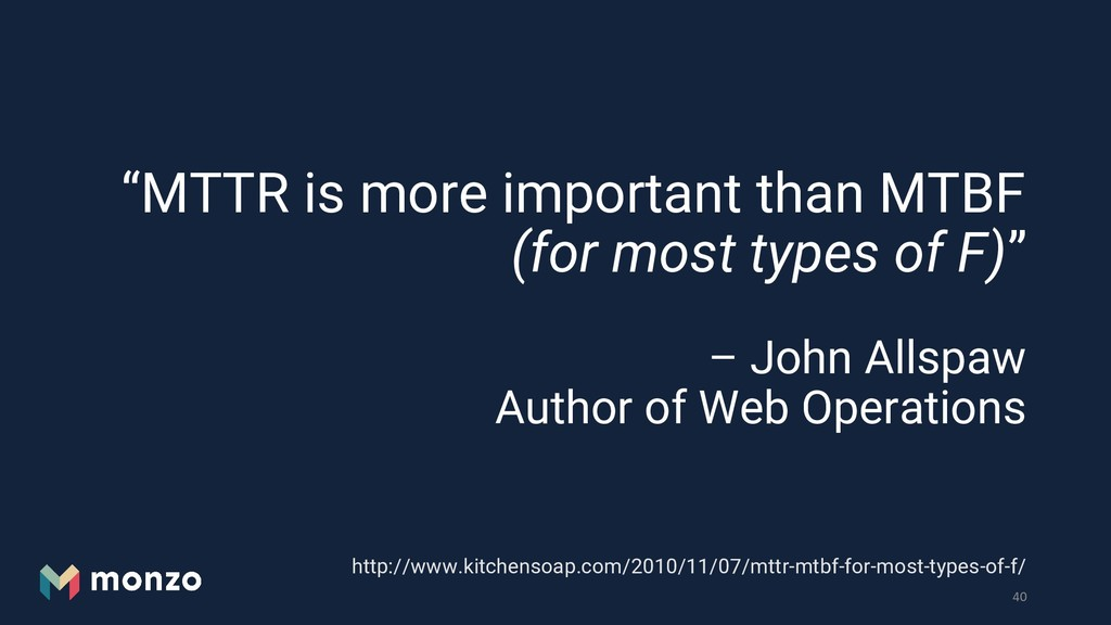 """MTTR is more important than MTBF (for most typ..."