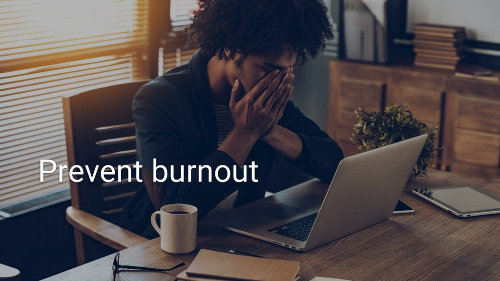 57 Prevent burnout