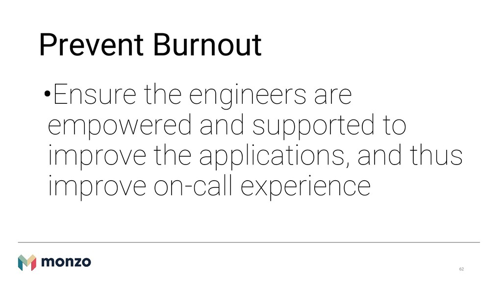 Prevent Burnout •Ensure the engineers are empow...