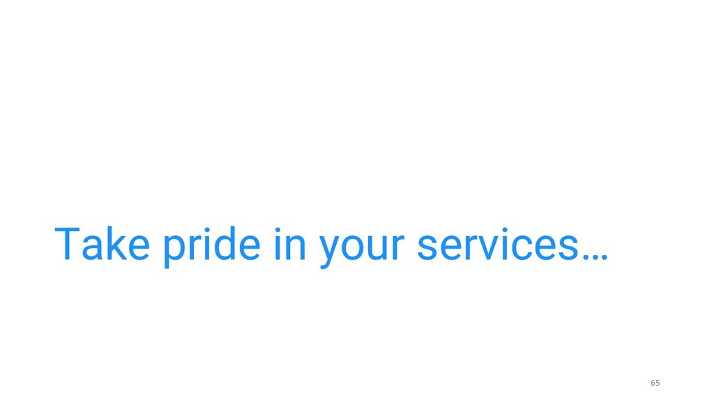 Take pride in your services… 65