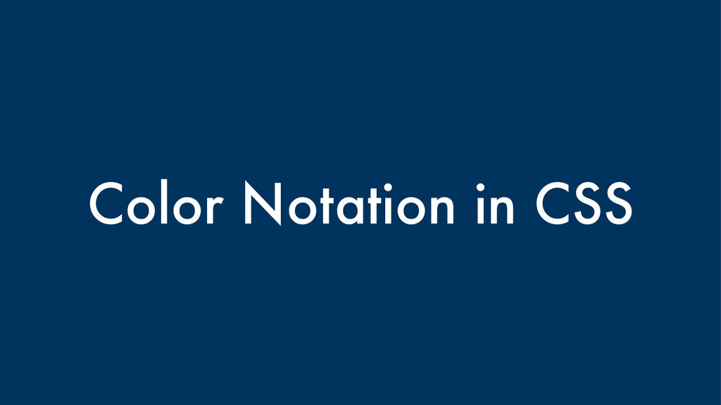 Color Notation in CSS