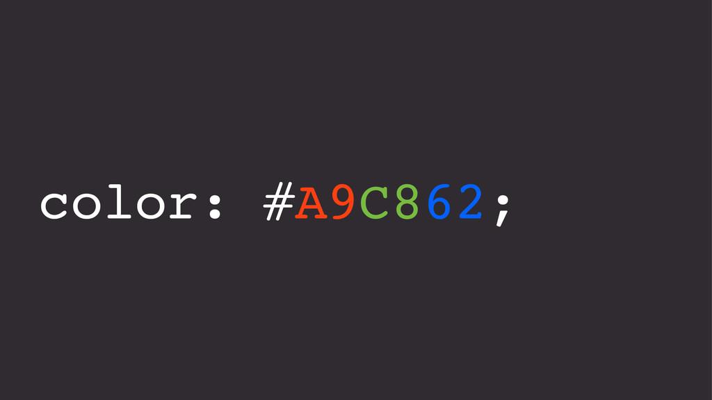 color: #A9C862;