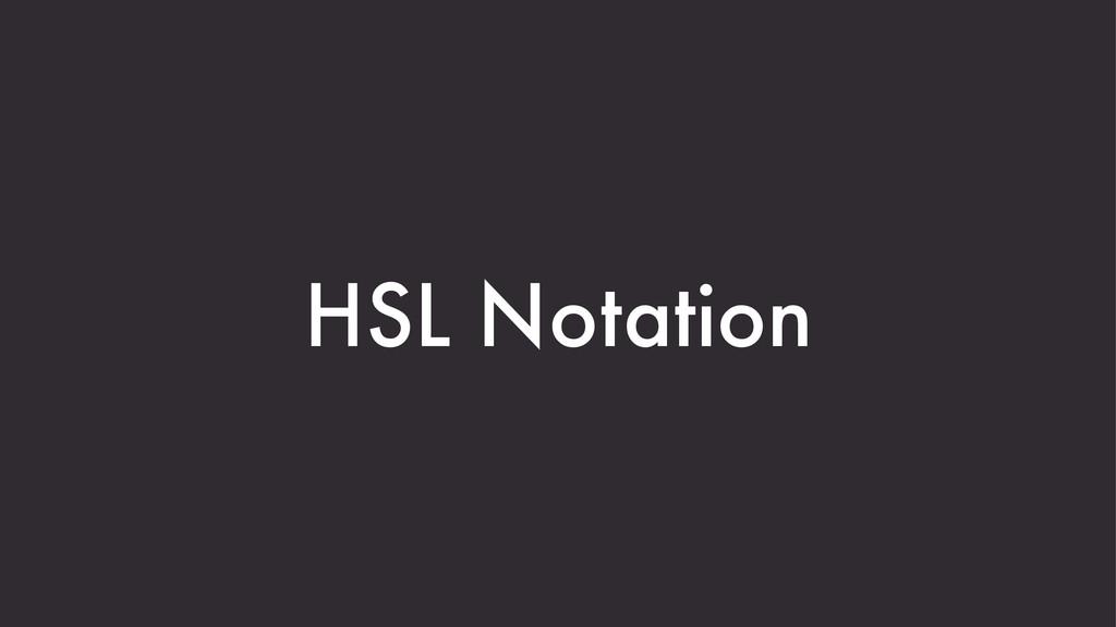 HSL Notation