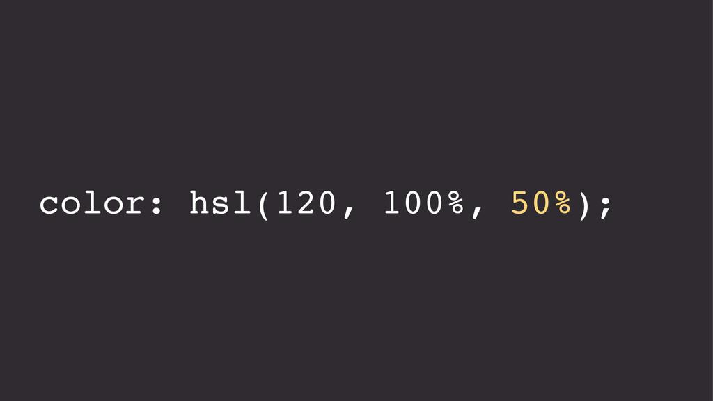 color: hsl(120, 100%, 50%);