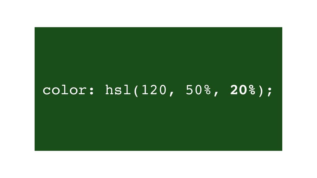 color: hsl(120, 50%, 20%);