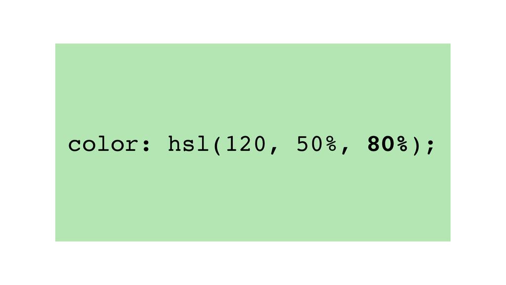 color: hsl(120, 50%, 80%);