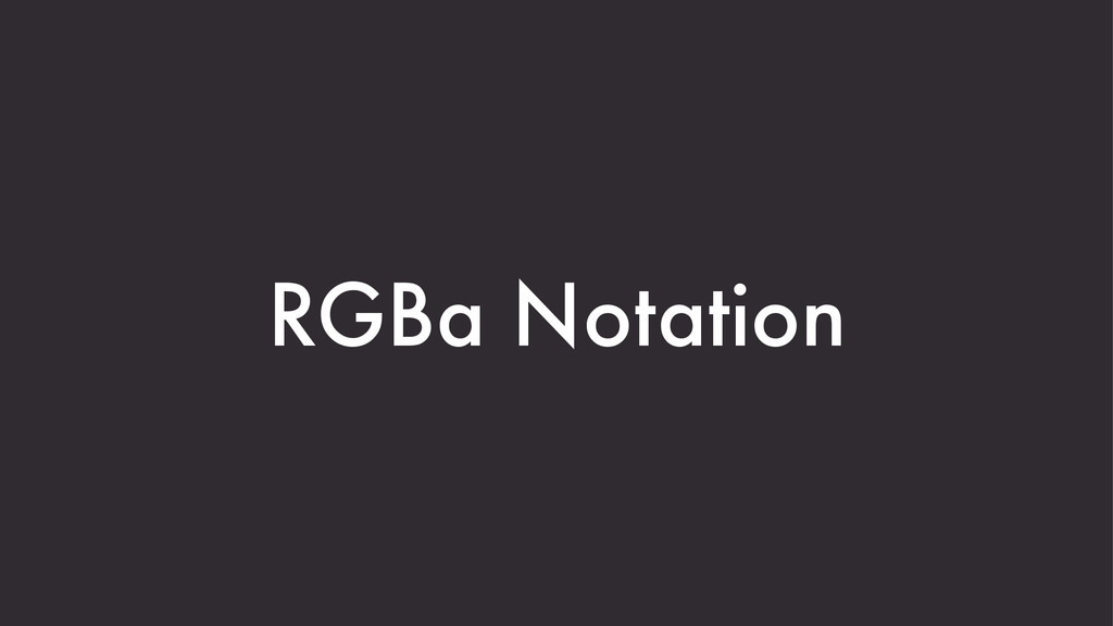 RGBa Notation
