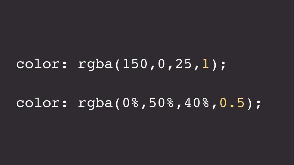 color: rgba(150,0,25,1); color: rgba(0%,50%,40%...