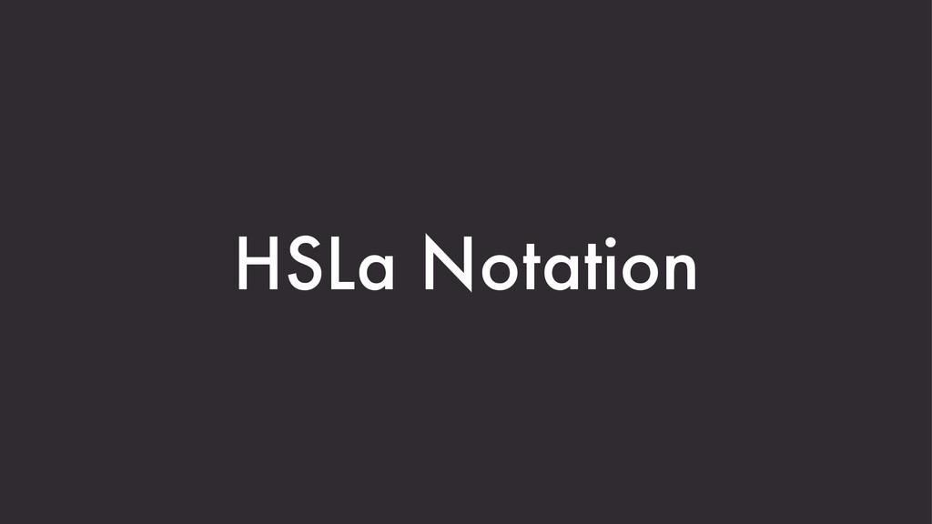 HSLa Notation