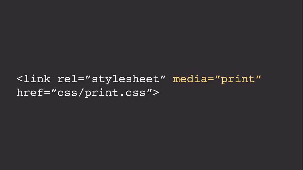 "<link rel=""stylesheet"" media=""print"" href=""css/..."