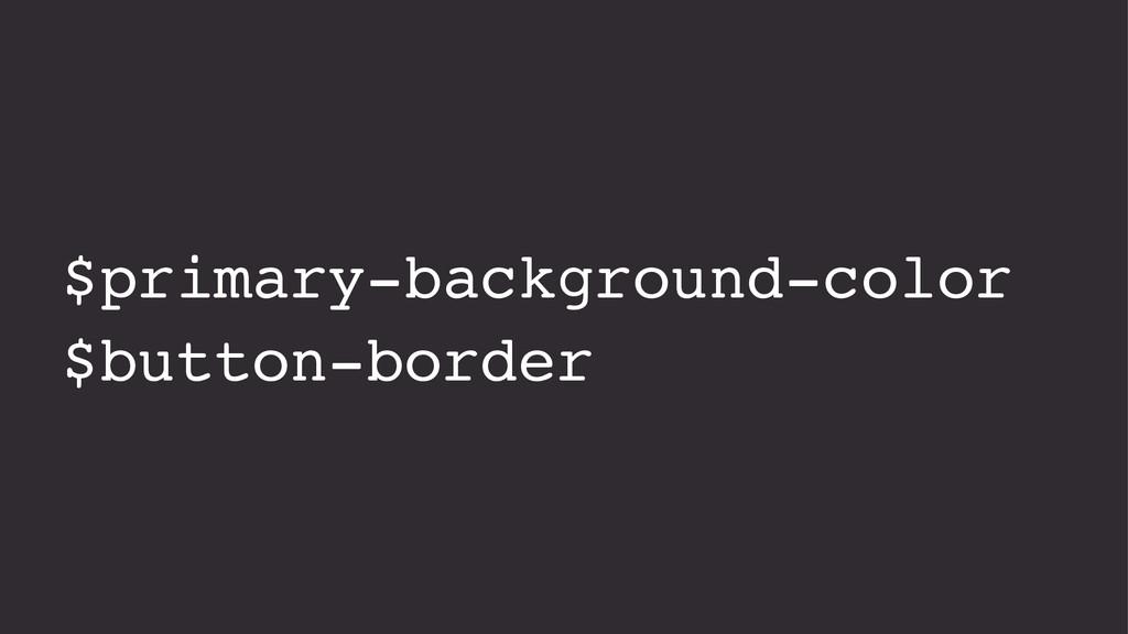 $primary-background-color $button-border