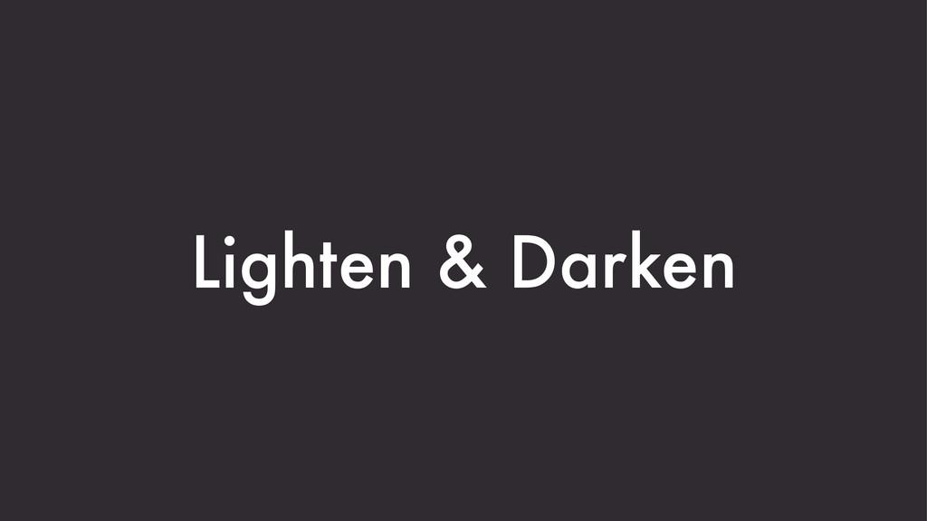 Lighten & Darken
