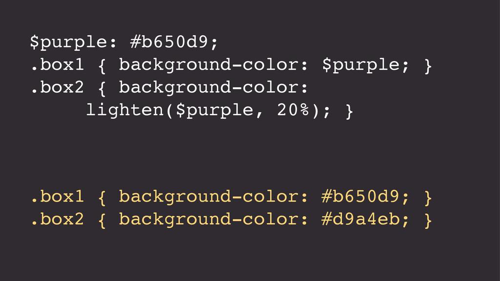.box1 { background-color: #b650d9; } .box2 { ba...