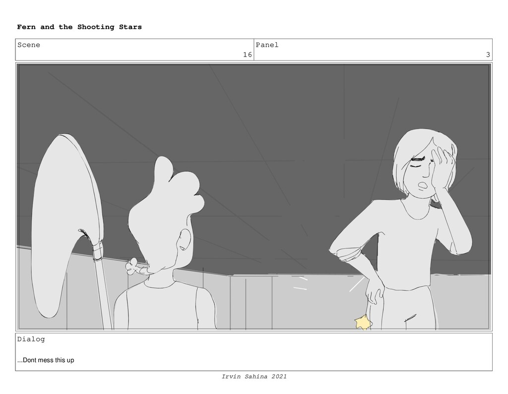 Scene 16 Panel 3 Dialog ...Dont mess this up Fe...