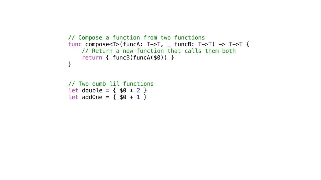 // Compose a function from two functions func c...