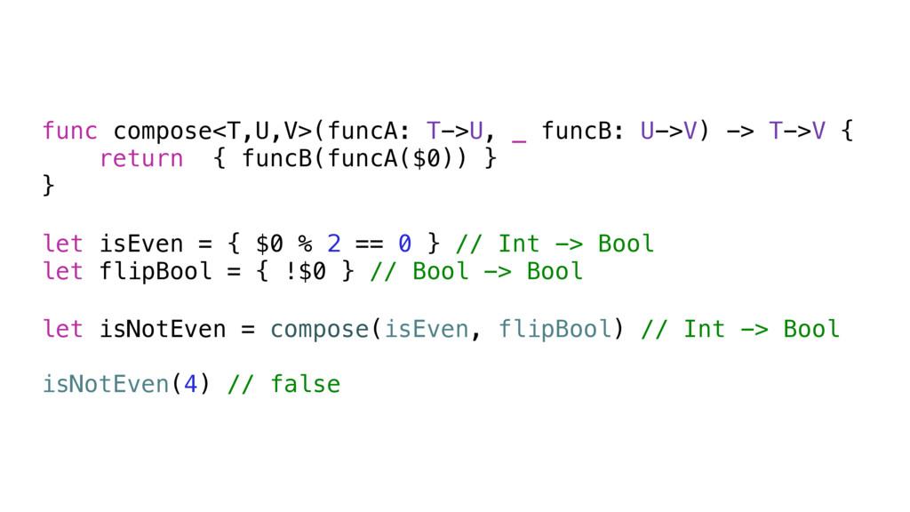func compose<T,U,V>(funcA: T->U, _ funcB: U->V)...