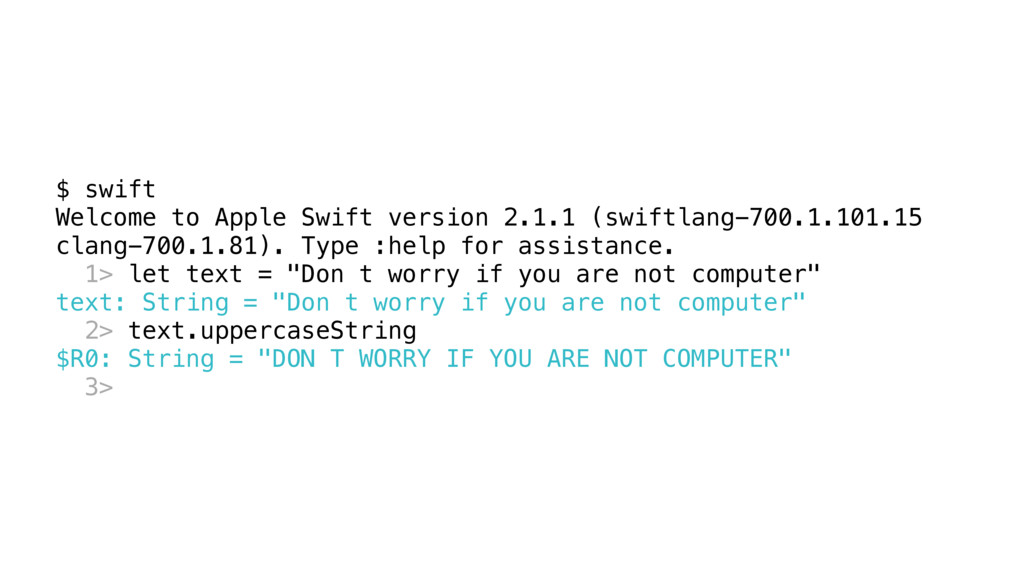 $ swift Welcome to Apple Swift version 2.1.1 (s...