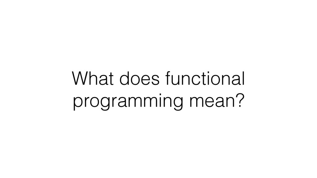 What does functional programming mean?