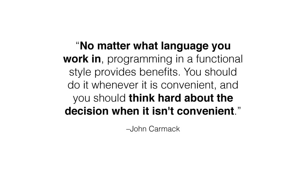 "–John Carmack ""No matter what language you work..."