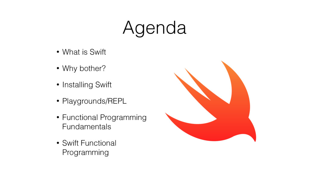Agenda • What is Swift • Why bother? • Installi...