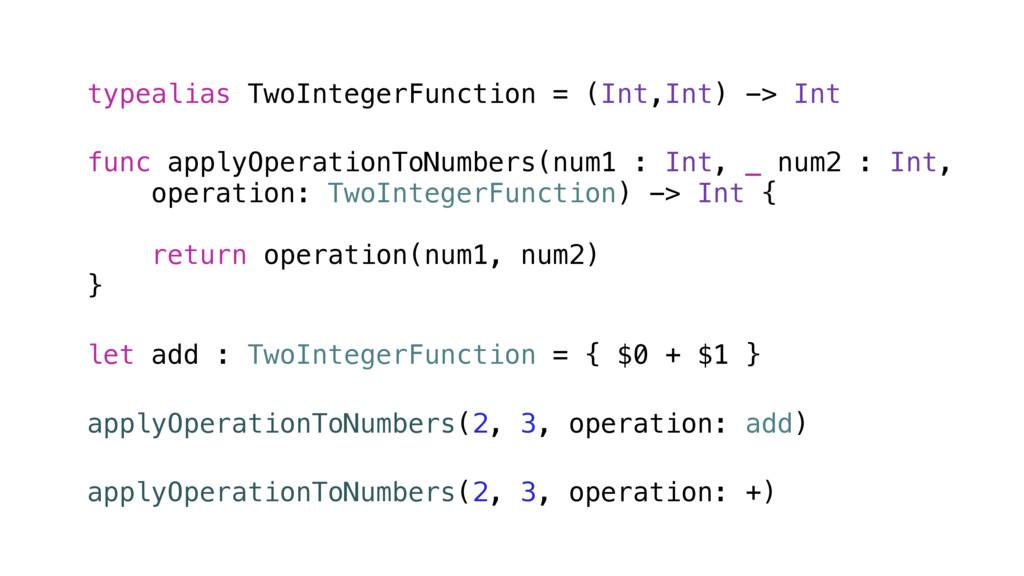 typealias TwoIntegerFunction = (Int,Int) -> Int...