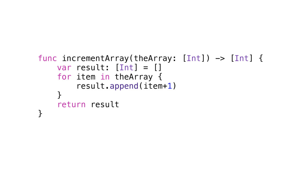 func incrementArray(theArray: [Int]) -> [Int] {...