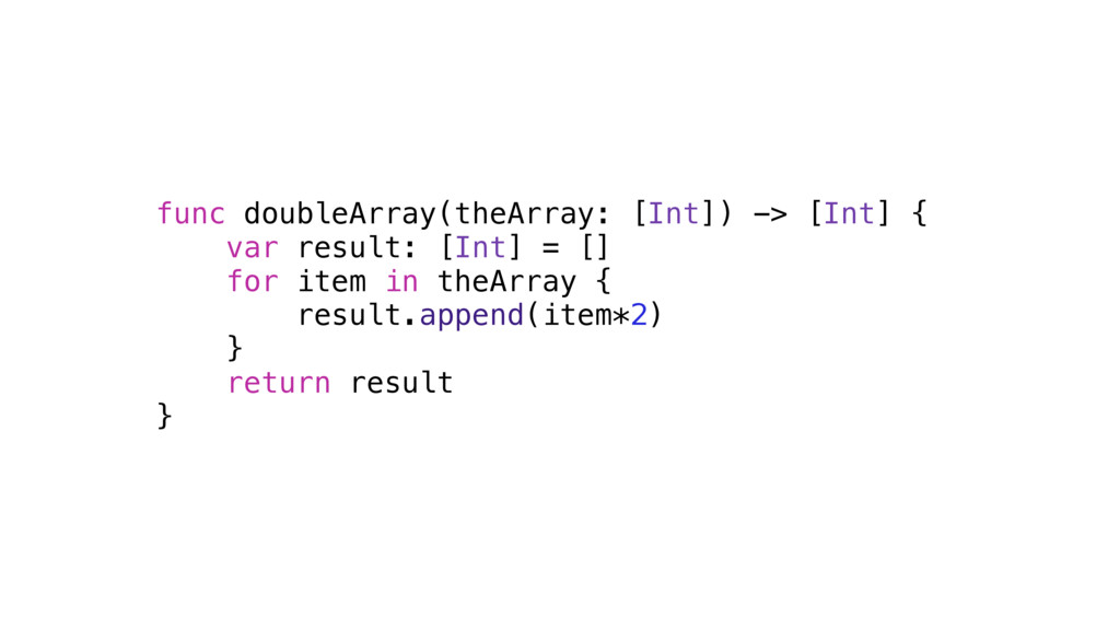 func doubleArray(theArray: [Int]) -> [Int] { va...