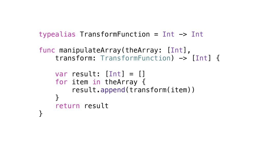 typealias TransformFunction = Int -> Int func m...