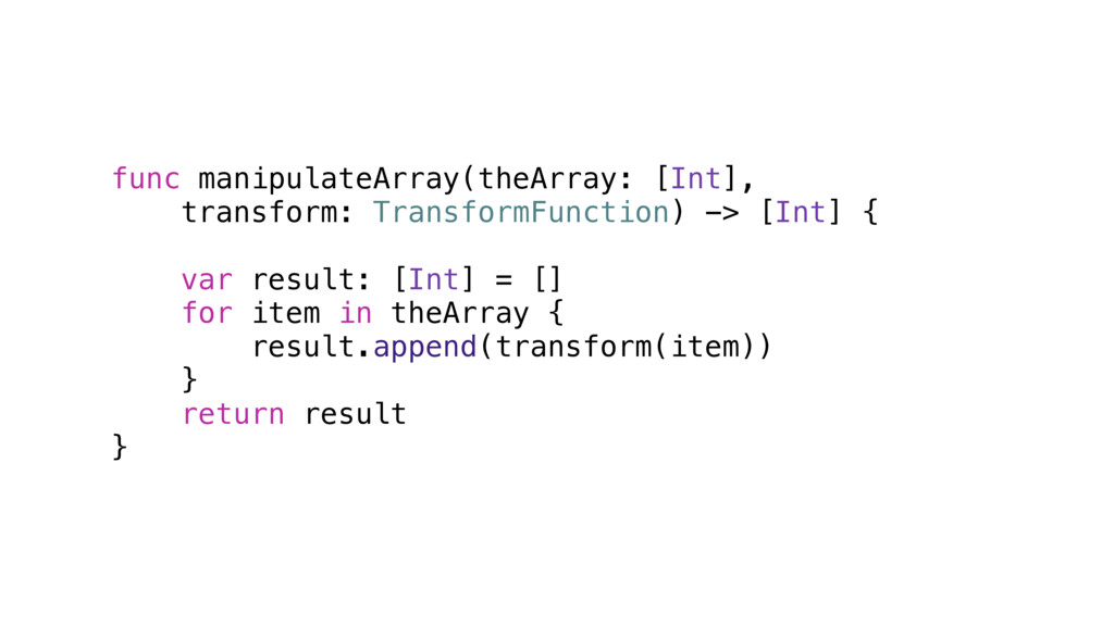 func manipulateArray(theArray: [Int], transform...