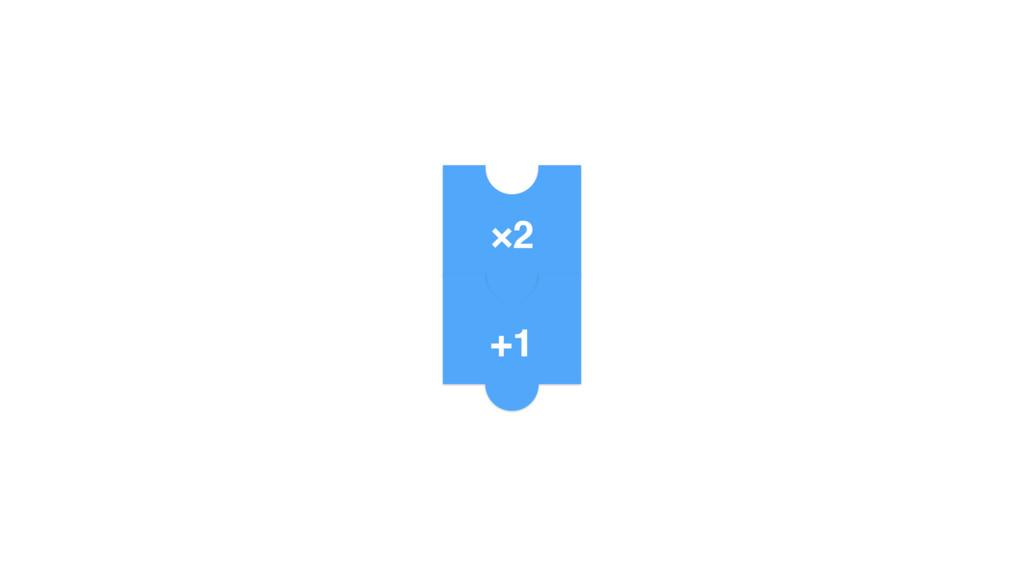 ×2 +1