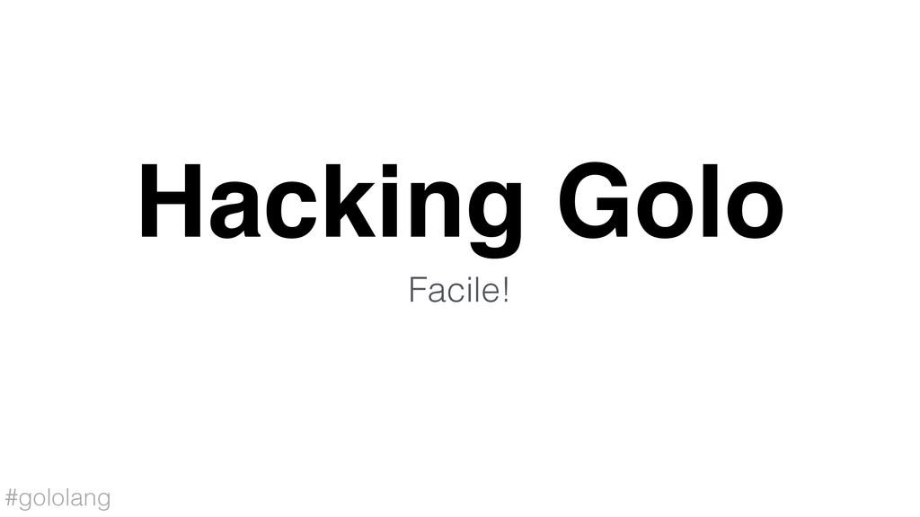 #gololang Hacking Golo Facile!