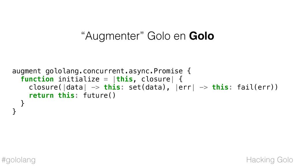 """#gololang """"Augmenter"""" Golo en Golo Hacking Golo..."""