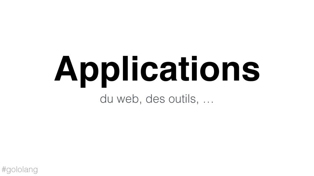 #gololang Applications du web, des outils, …