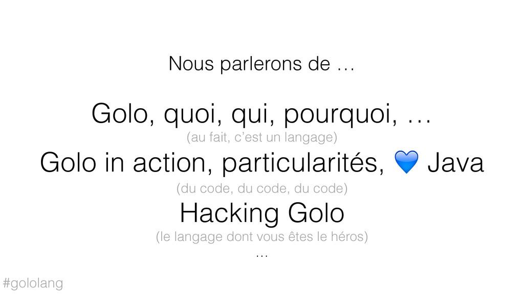 #gololang Golo, quoi, qui, pourquoi, … (au fait...