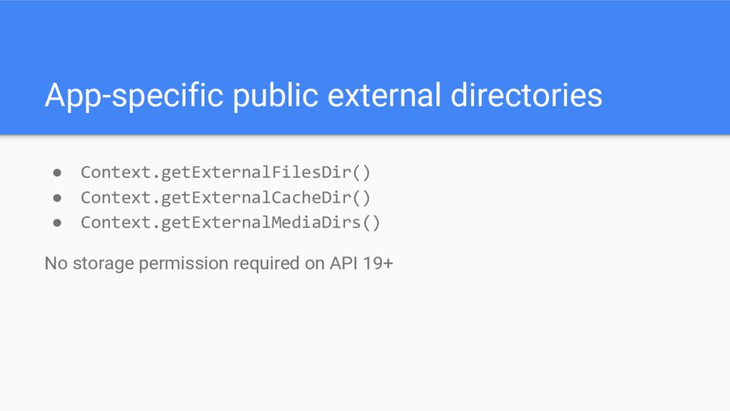 App-specific public external directories ● Cont...