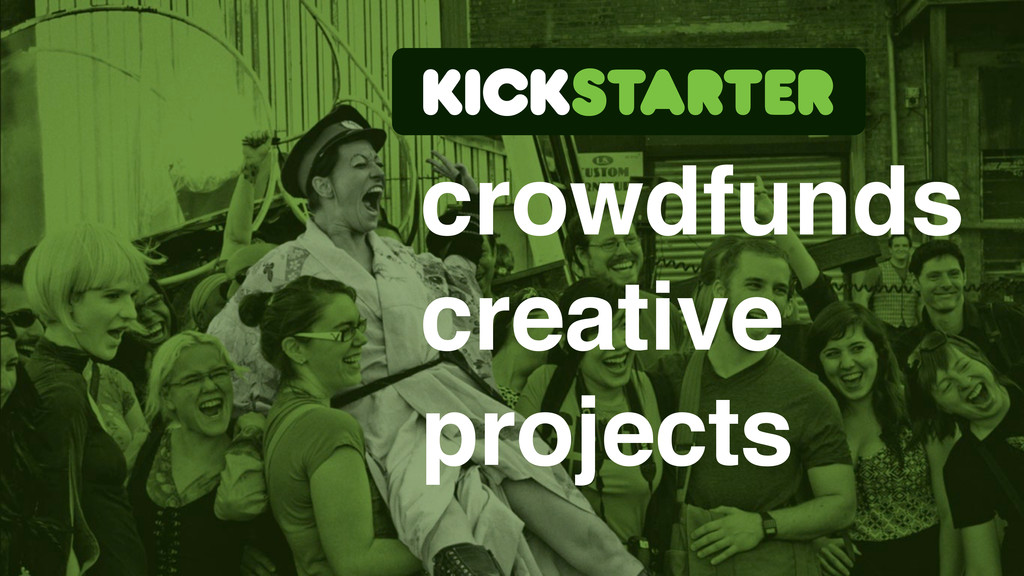 crowdfunds creative projects