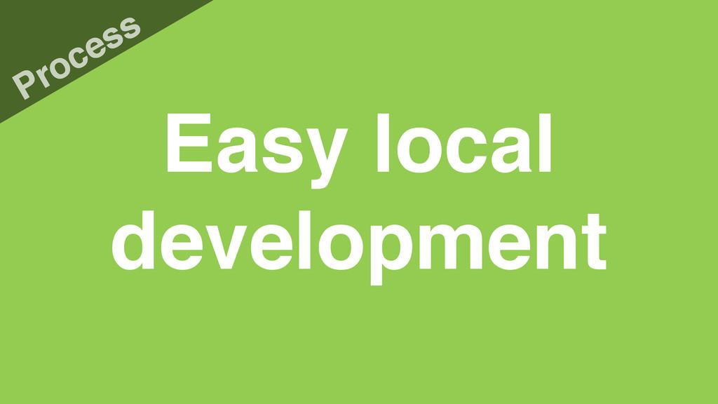 Easy local development Process