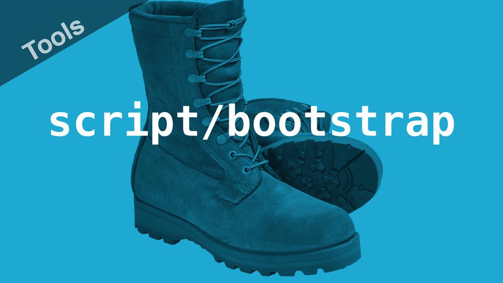 script/bootstrap Tools