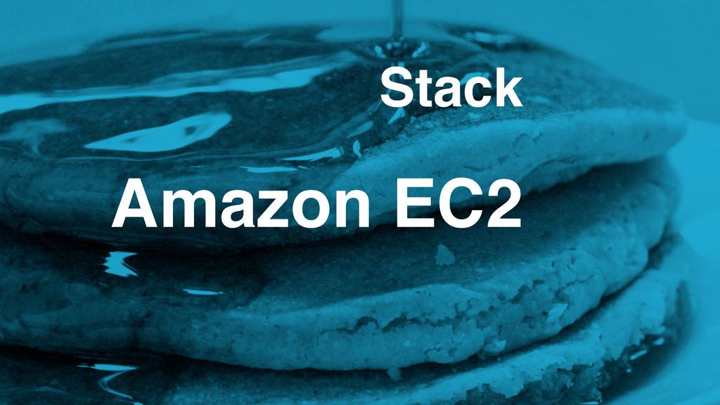 Stack Amazon EC2