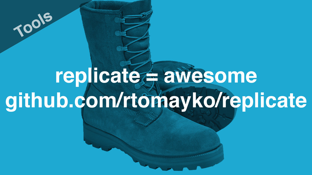 Tools replicate = awesome github.com/rtomayko/r...