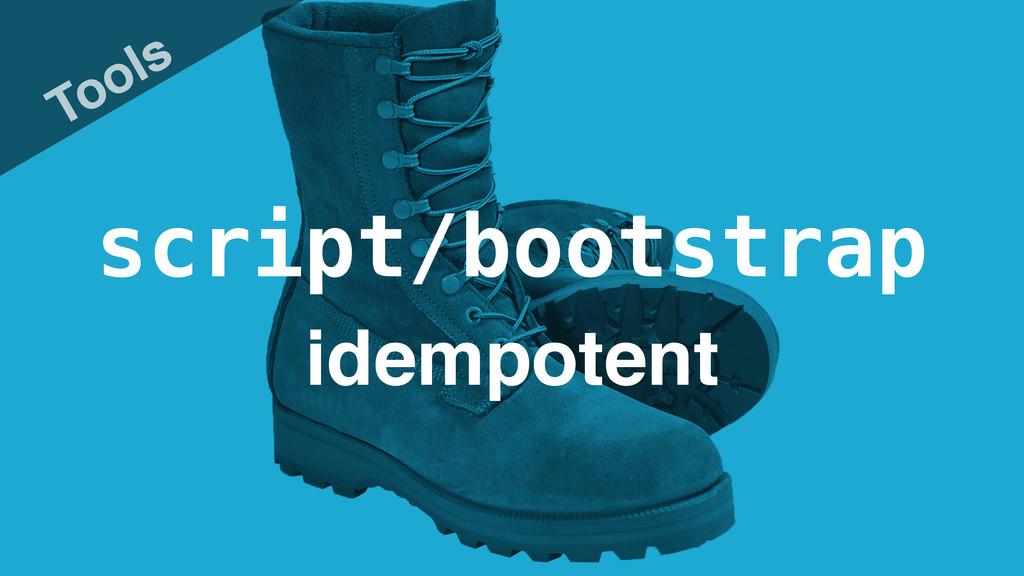 script/bootstrap Tools idempotent