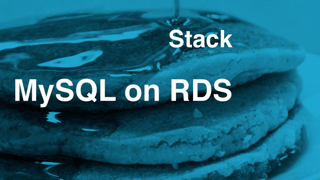 MySQL on RDS Stack