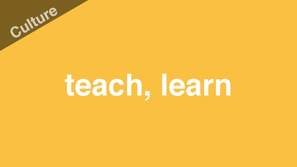 teach, learn Culture