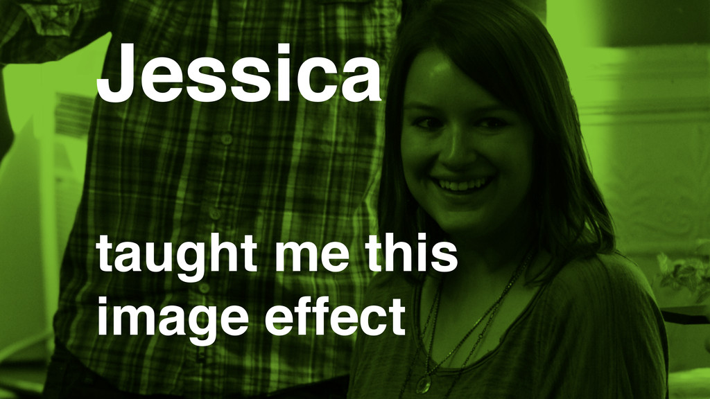 taught me this image effect Jessica