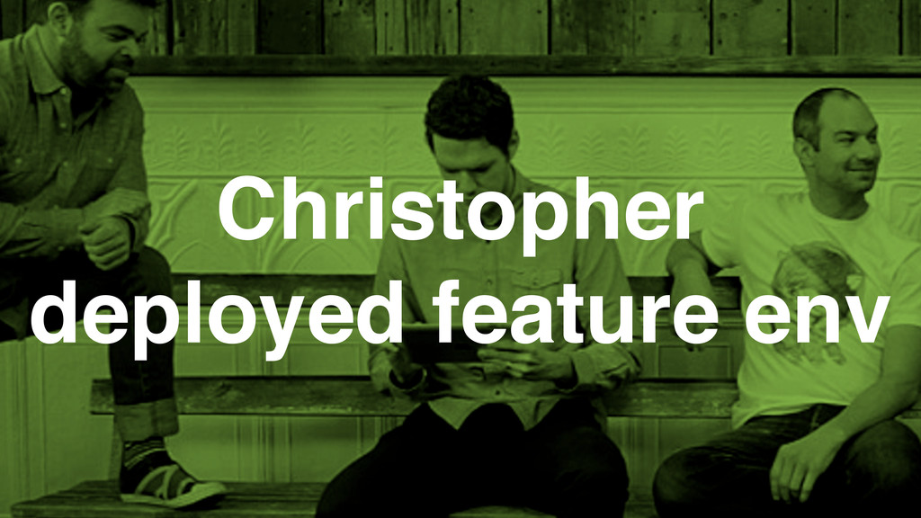 Christopher deployed feature env