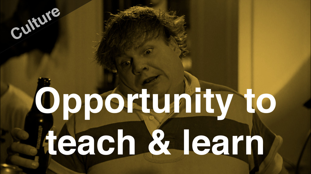 Opportunity to teach & learn Culture