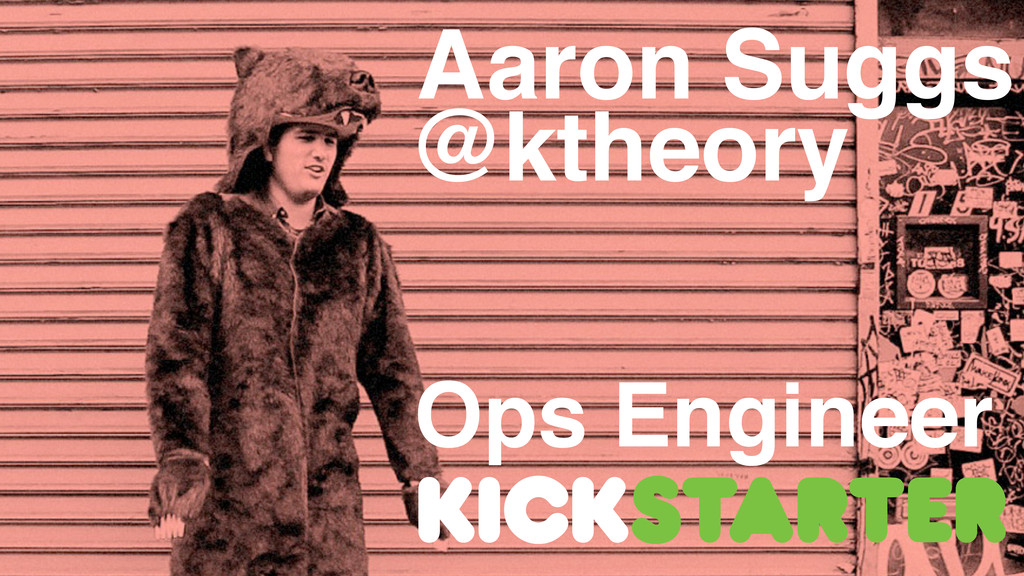 Aaron Suggs @ktheory Ops Engineer